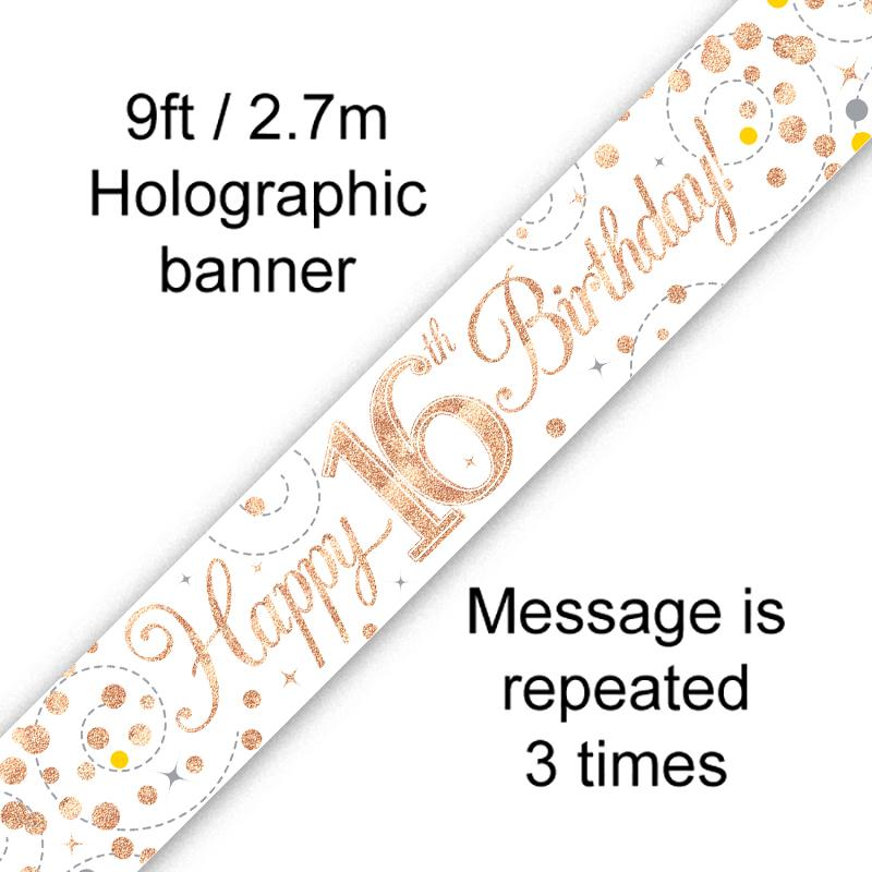 16th Sparkling Fizz Birthday White & Rose Gold Holographic Banner (9ft)