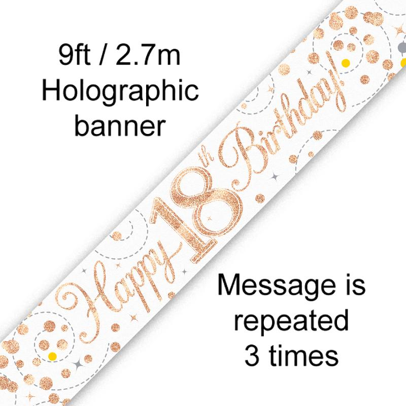 18th Sparkling Fizz Birthday White & Rose Gold Holographic Banner (9ft)