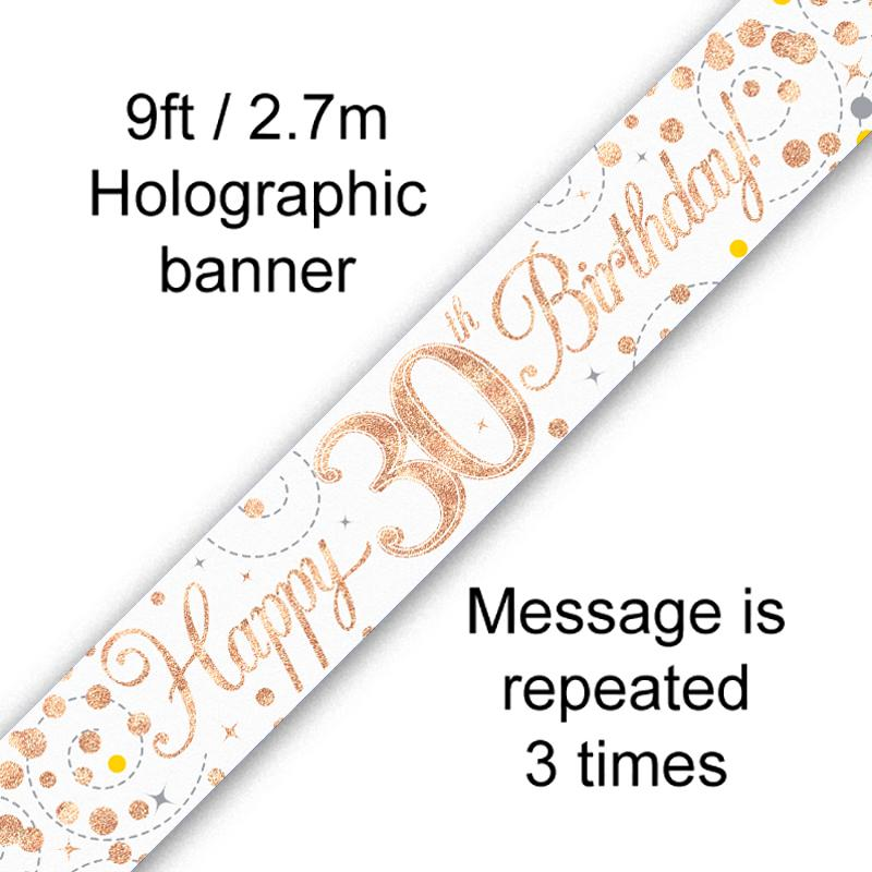 30th Sparkling Fizz Birthday White & Rose Gold Holographic Banner (9ft)