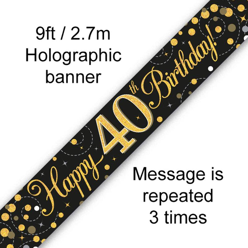 40th Sparkling Fizz Birthday Black & Gold Holographic Banner (9ft)