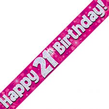21st Happy Birthday Banner Pink Holographic (9 ft)