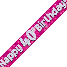 40th Happy Birthday Banner Pink Holographic (9 ft)