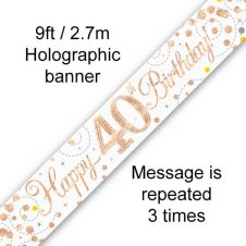 40th Sparkling Fizz Birthday White & Rose Gold Holographic Banner (9ft)