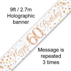60th Sparkling Fizz Birthday White & Rose Gold Holographic Banner (9ft)