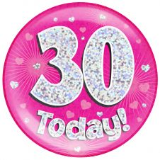 Jumbo Badge 30 Today Pink Holographic Dot (6 inches)