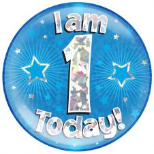 Jumbo Badge I am 1 Today Blue Holographic Cracked Ice (6 inches)