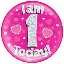 Jumbo Badge i am 1 Today Pink Holographic Dot (6 inches)